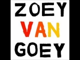 Zoey Van Goey – You Told The Drunks I Knew Karate