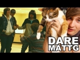 Dare MattG – 24 (Marriage Proposal Fail, Naked Men, Cat Taco)