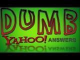 Dumb Yahoo Answers – KIDNAP ME!