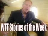 LIVIN' DE LIFE – WTF Stories of the Week