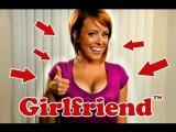 "You Need a ""Girlfriend""!"