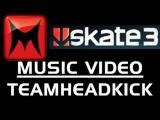 "TeamHeadKick Music Videos – ""Shut Up and Skate"" Skate 3 Punk"